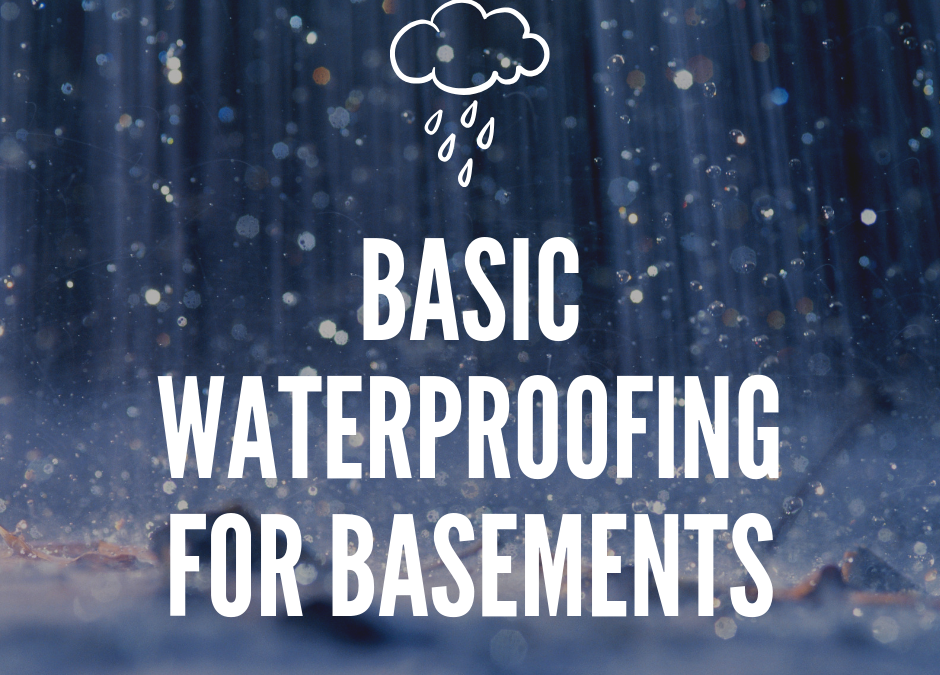 Basic Waterproofing for Basements